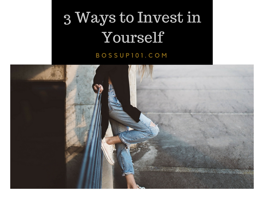 3 Ways to Invest in Yourself (1)